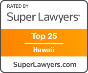 Rated By Super Lawyers - Top 25 in Hawaii